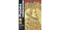 PRAŽSKÁ MINCOVNA 1526-1856